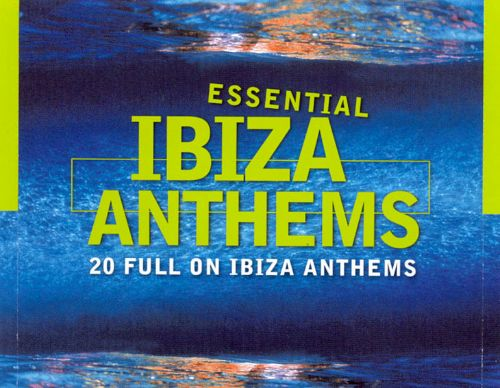 Essential Ibiza Anthems, Vol. 1