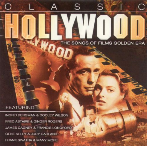 Classic Hollywood: The Songs of Films Golden Era