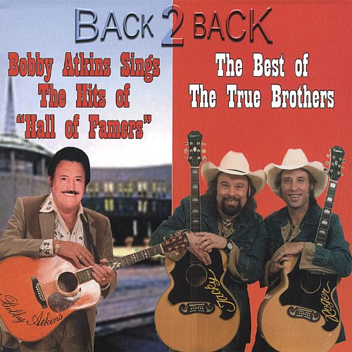 Back 2 Back: Sings the Hits of Hall Famers/The Best of the True Brothers