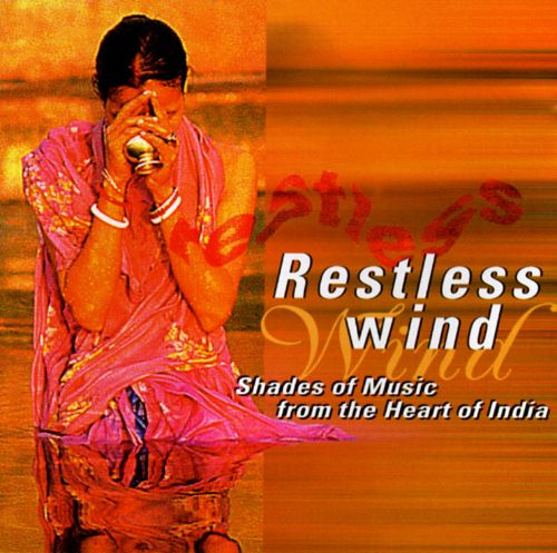 Restless Wind: Shades of Music from the Heart of India