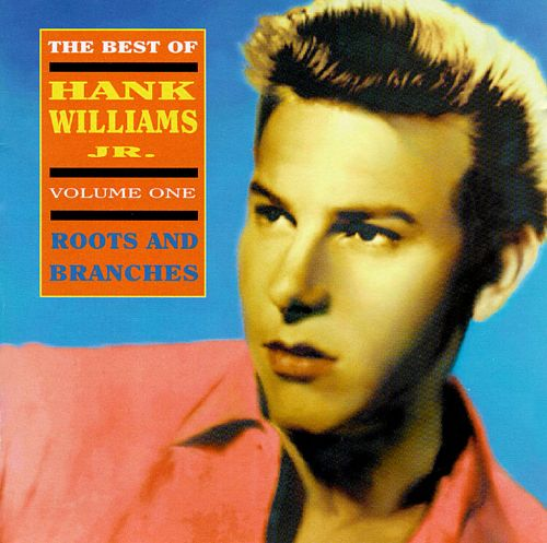 The Best of Hank Williams, Jr., Vol. 1: Roots and Branches
