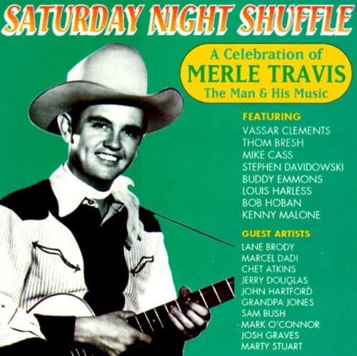 Saturday Night Shuffle: A Celebration of Merle Travis the Man & His Music
