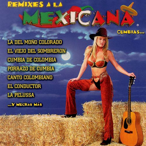 Remixes a la Mexicana Cumbias