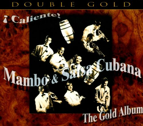 Caliente! Mambo & Salsa Cubana: The Gold Album