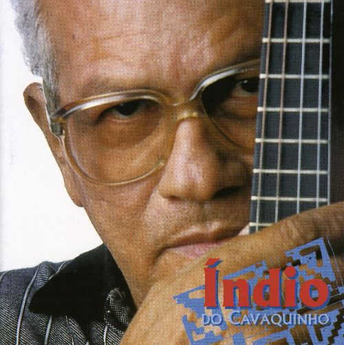 Indio Do Cavaquinho