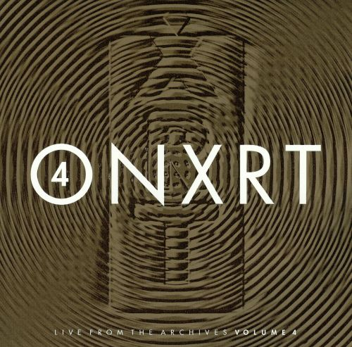 Onxrt: Live From the Archives, Vol. 4