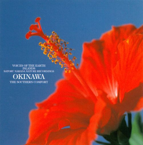 Voices of the Earth Islands: Okinawa - The Southern Comfort