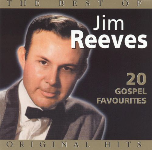 The Best of Jim Reeves: 20 Gospel Favorites Album - lyrics.com