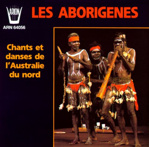 Les Aborigines: Songs and Dances of Northern Australia