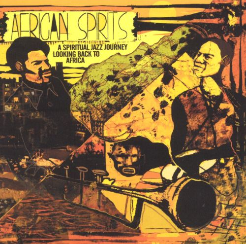 African Spirits: A Spiritual Jazz Journey Looking Back to Africa
