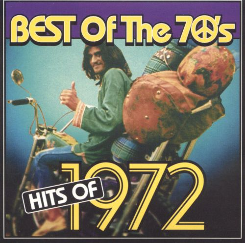 Best of the 70's: Hits of 1972