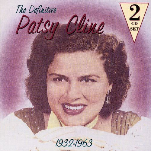The Definitive Patsy Cline: 1932-1963