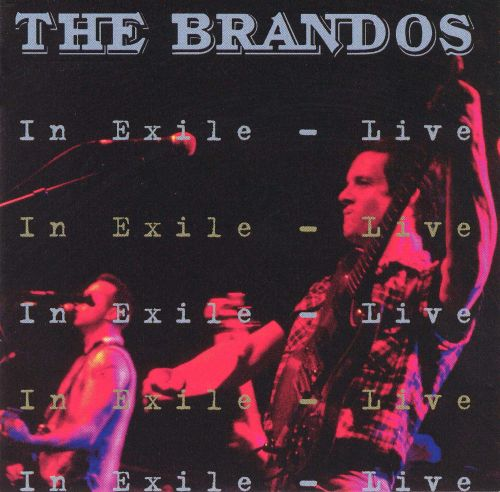 The Brandos In Exile - Live