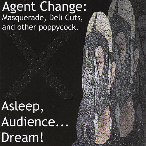 Agent Change: Masquerade, Deli Cuts, And Other Poppycock