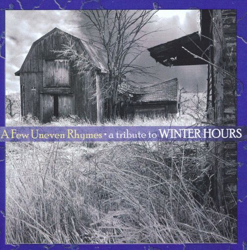 A Few Uneven Rhymes: A Tribute to Winter Hours