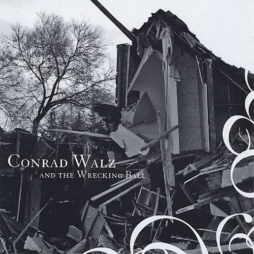 Conrad Walz and the Wrecking Ball