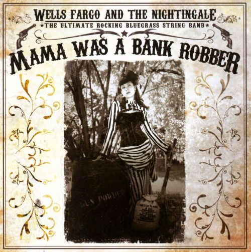 Mama Was a Bank Robber