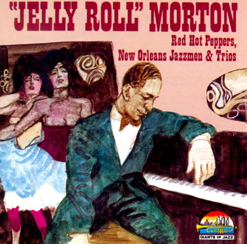 Jelly Roll Morton [Giants of Jazz]