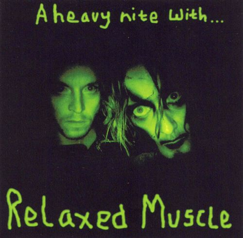 A Heavy Nite with Relaxed Muscle