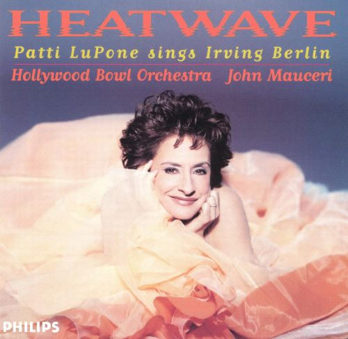 Heatwave: Patti LuPone Sings Irving Berlin