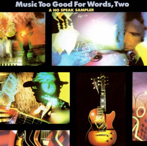 Music Too Good for Words, Two: A No Speak Sampler