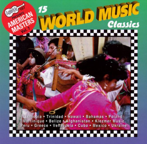 Arhoolie Presents American Masters, Vol. 7: 15 World Music Classics