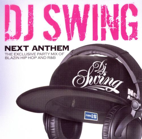 Next Anthem: The Exclusive Party Mix of Blazin Hip Hop and R&B