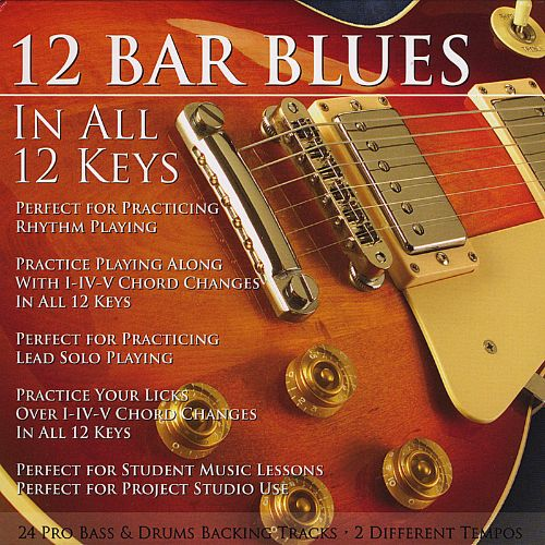 12 Bar Blues in All 12 Keys (Bass & Drums Backing Tracks)
