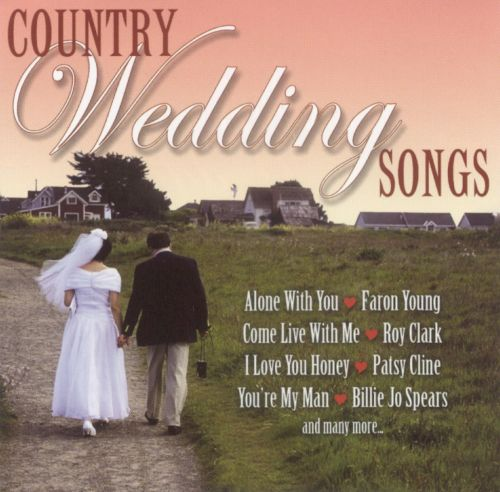 Country Love Songs For Weddings: Country Wedding Songs - Various Artists