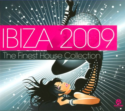 Ibiza 2009 the finest house collection various artists for House music 2009