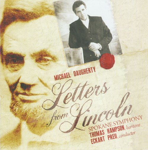 Michael Daugherty: Letters from Lincoln