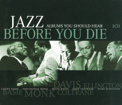 Jazz Albums You Should Hear Before You Die - Various