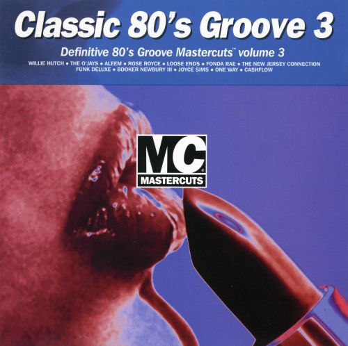 Classic 80 39 s groove mastercuts vol 3 various artists for Classic house mastercuts vol 3