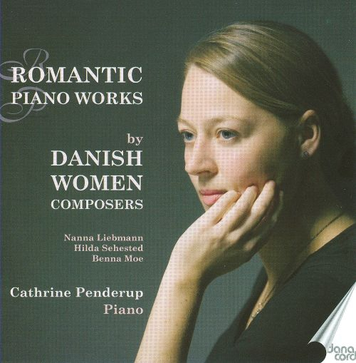 Romantic Piano Works by Danish Women Composers