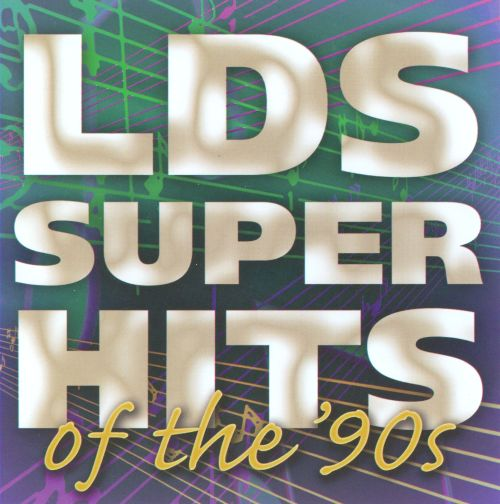 LDS Superhits of the 90s