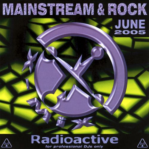 Radioactive: Mainstream & Rock Series (June 2005)