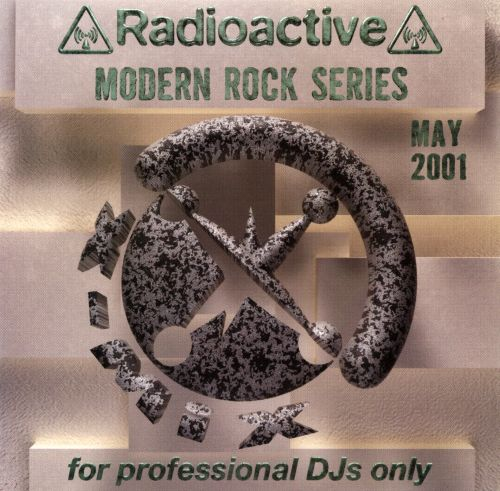 Radioactive: Modern Rock Series (May 2001)