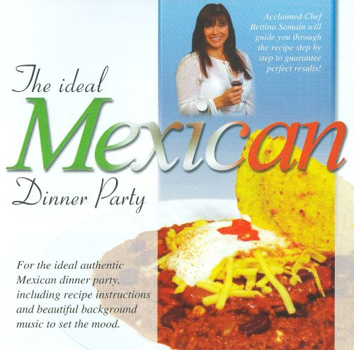 The Ideal Mexican Dinner Party