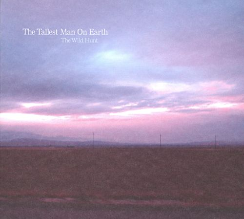 The Wild Hunt - The Tallest Man on Earth (2010)