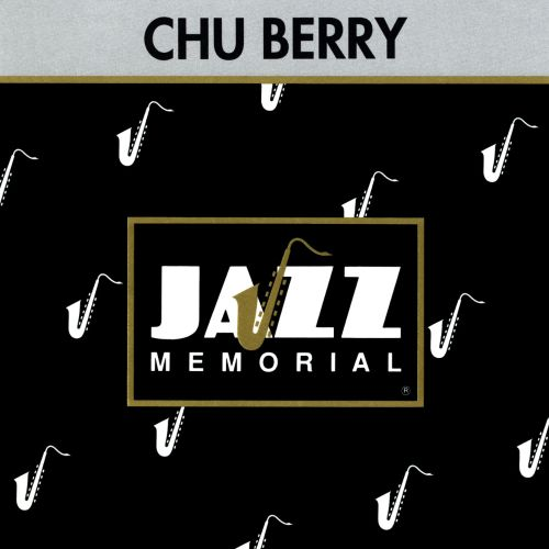 Jazz Memorial: Les Génies du Jazz: Chu Berry - Les Virtuoses du Ténor Mainstream