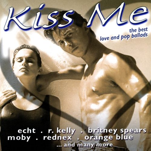 Kiss Me: The Best Love and Pop Ballads