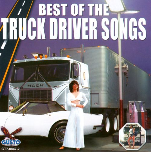 Best of Truck Driver Songs