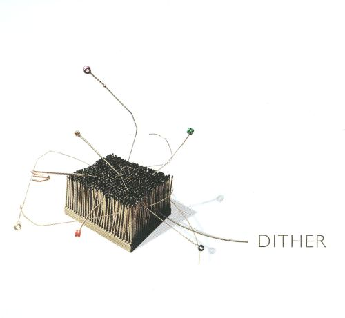 Dither