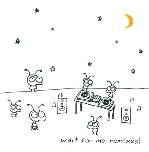 Wait for Me Remixes!