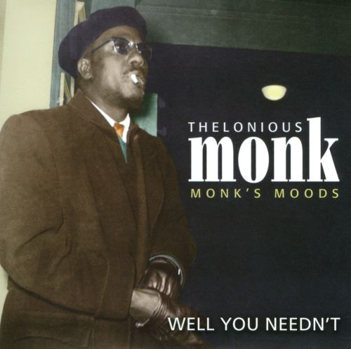 Monk's Moods: Well You Needn't