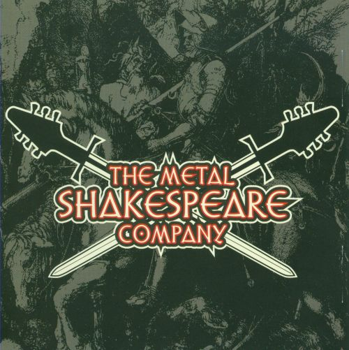 The Metal Shakespeare Company