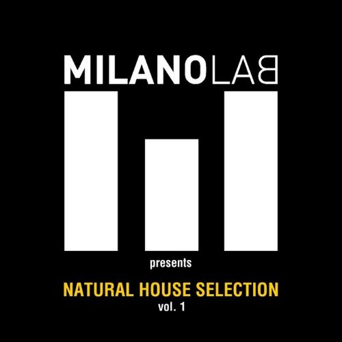 Milanolab Presents Natural House Selection, Vol. 1