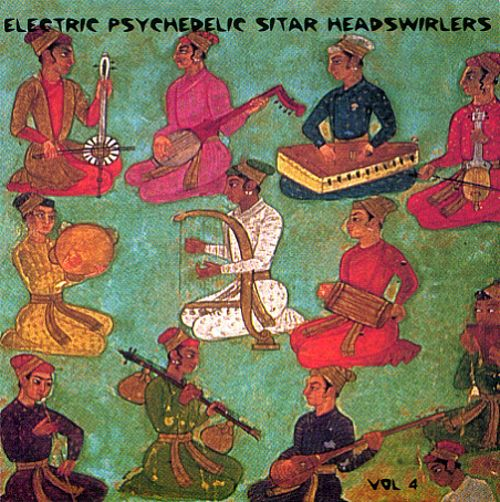 Electric Psychedelic Sitar Headswirlers, Vol. 4