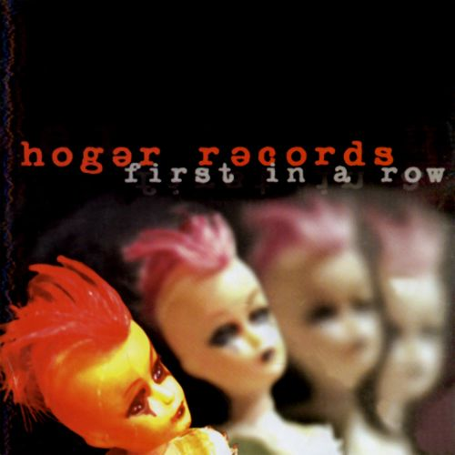 Hoger Records: First in a Row