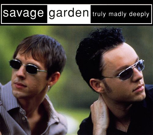 truly madly deeply savage garden songs reviews